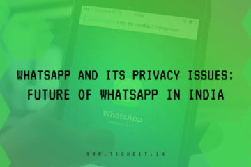 WhatsApp & Its Privacy Issues: Future of WhatsApp In India