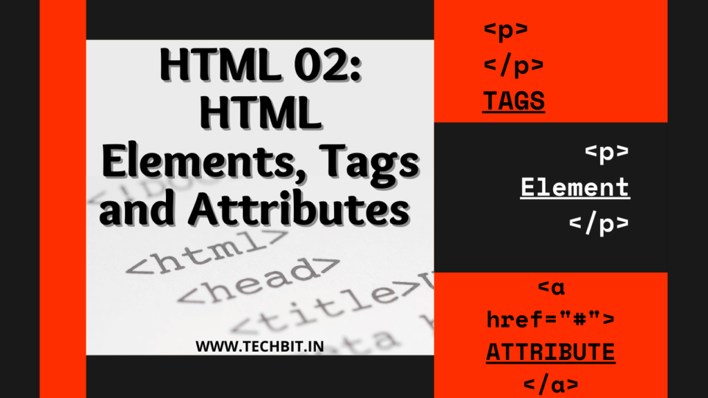 HTML Tags, Elements and Attributes