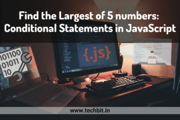 Find the Largest of 5 numbers: Conditional Statements in JavaScript